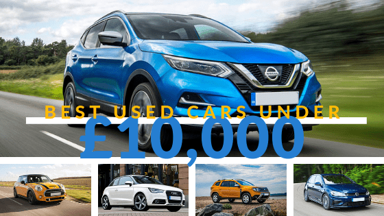 The best used cars under £10,000 to buy in 2019