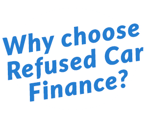 why choose refused car finance